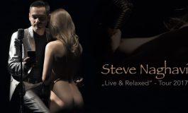 "Steve Naghavi auf grosser ""Live & Relaxed"" Tournee durch Deutschland!"