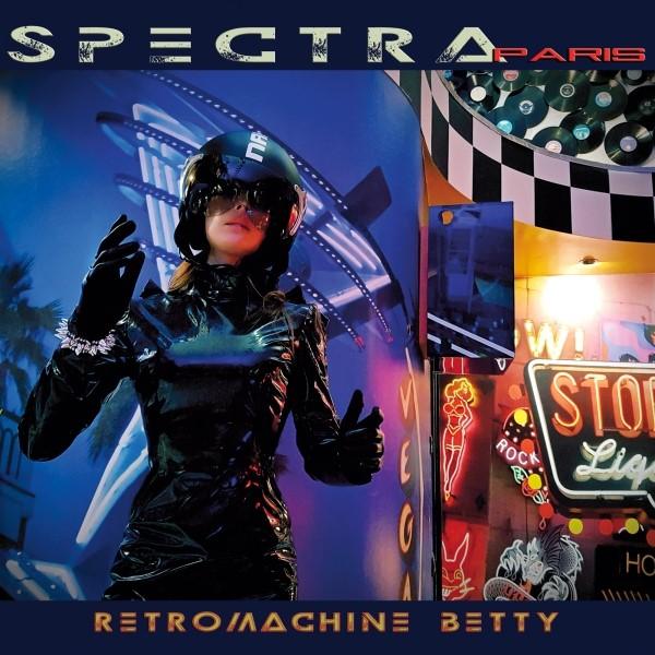 """Spectra*Paris veröffentlichen neues Album """"Retromachine Betty"""" bei Dependent."""