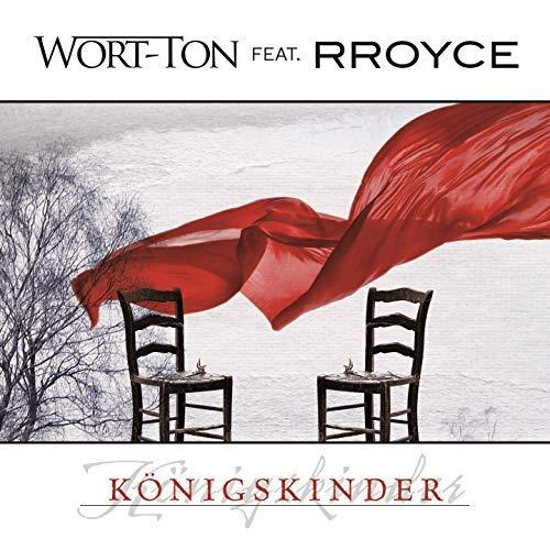 Wort-Ton – Königskinder feat. Rroyce