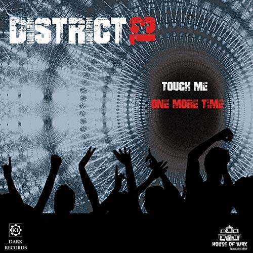 District 13 – Touch me ( One More Time )