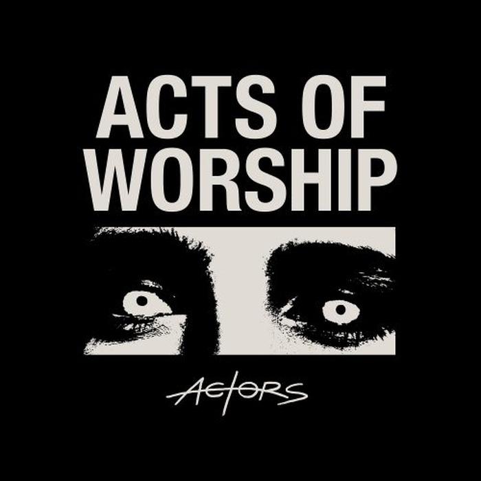 Actors - Acts Of Worship - Actors - Acts Of Worship
