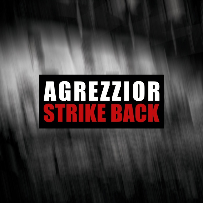 Agrezzior - Strike Back - Agrezzior - Strike Back