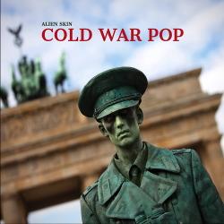 Alien Skin - Cold War Pop - Alien Skin - Cold War Pop