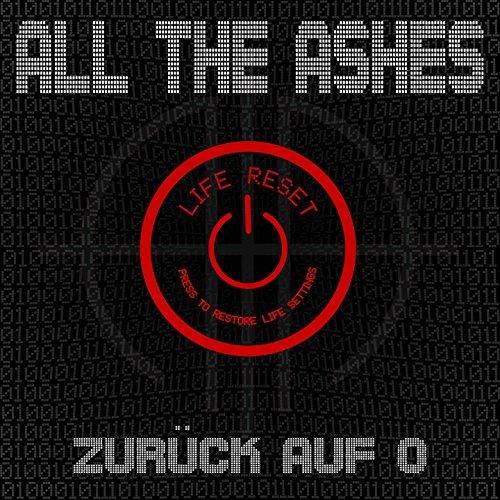 All The Ashes - Zurück auf O - All The Ashes - Zurück auf O