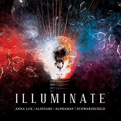 AnnA Lux, Alienare, Alphamay, Schwarzschild - Illuminate - AnnA Lux, Alienare, Alphamay, Schwarzschild - Illuminate
