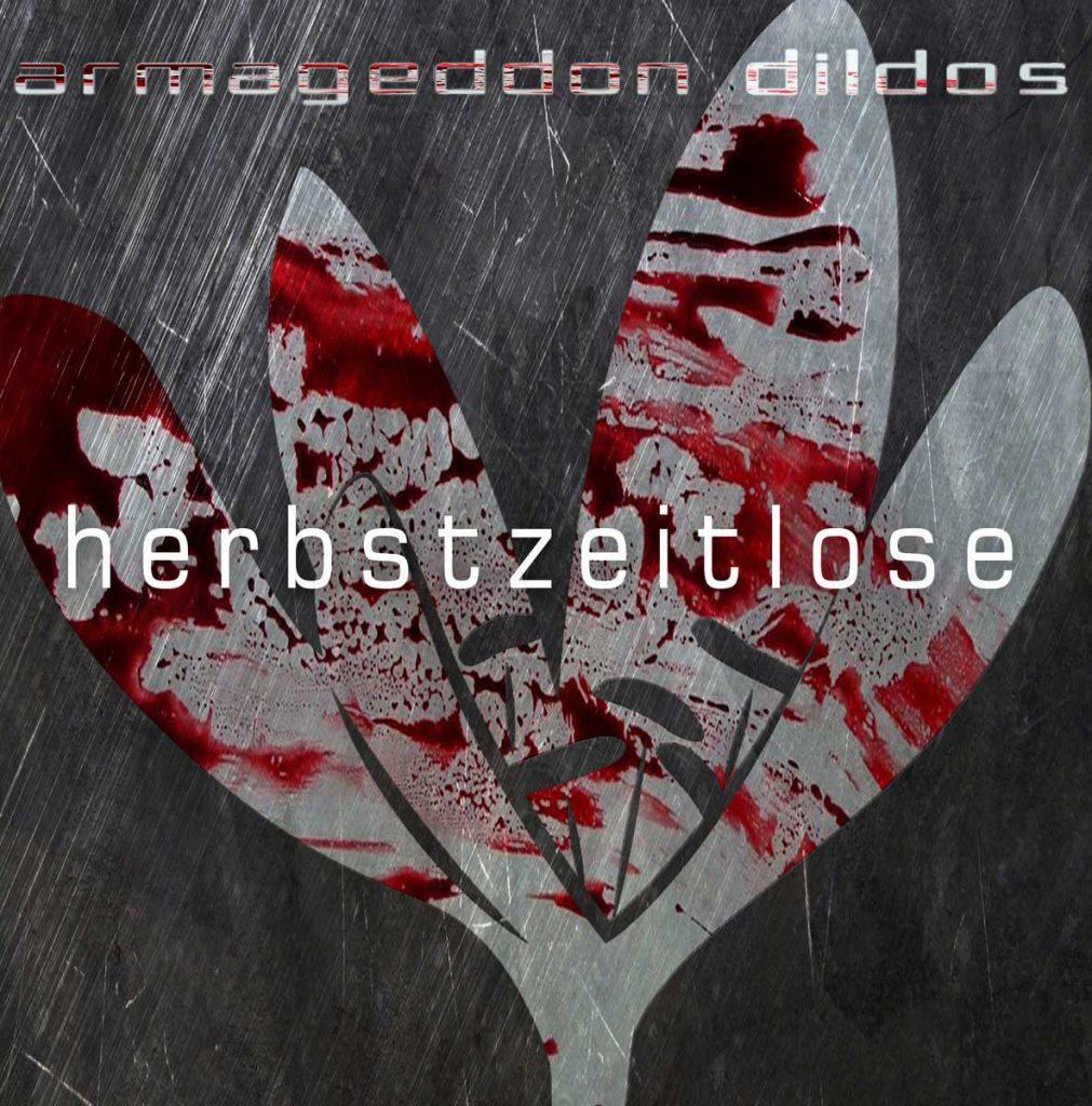 Armageddon Dildos - Intimidated (7 Inch Mix) - Armageddon Dildos - Herbstzeitlose