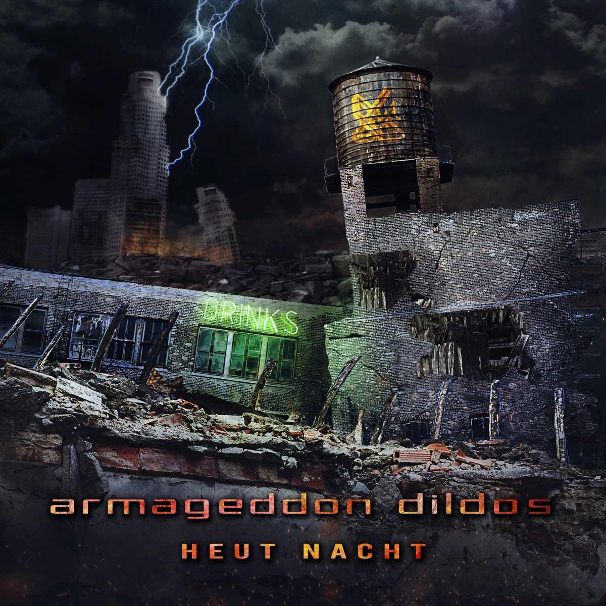 Armageddon Dildos – Heut Nacht - Armageddon Dildos – Heut Nacht