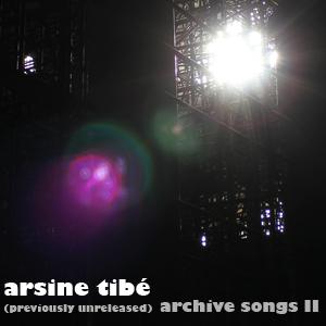 Arsine Tibé - (previously unreleased) archive songs II - Arsine Tibé - (previously unreleased) archive songs II