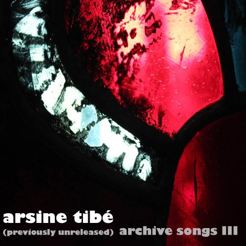 Arsine Tibé - (previously unreleased) archive songs III - Arsine Tibé - (previously unreleased) archive songs III