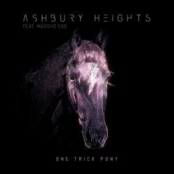 Ashbury Heights feat. Massive Ego - One Trick Pony - Ashbury Heights feat. Massive Ego - One Trick Pony