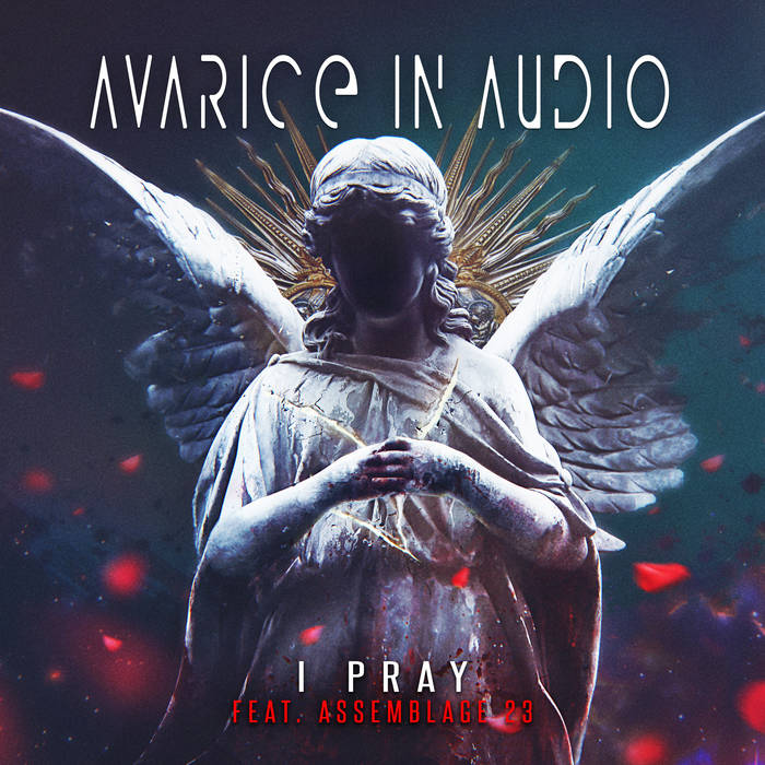 Avarice in Audio - I Pray (feat. Assemblage 23) - Avarice in Audio - I Pray (feat. Assemblage 23)