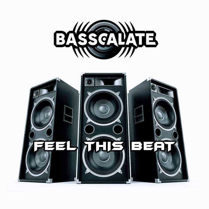 Basscalate - Feel This Beat - Basscalate - Feel This Beat