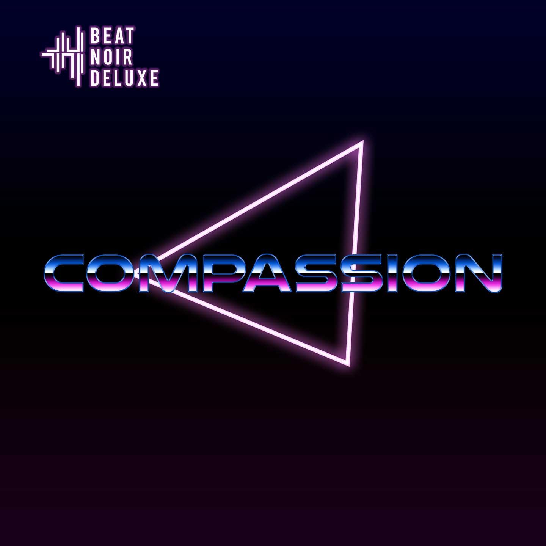 Beat Noir Deluxe - Compassion - Beat Noir Deluxe - Compassion