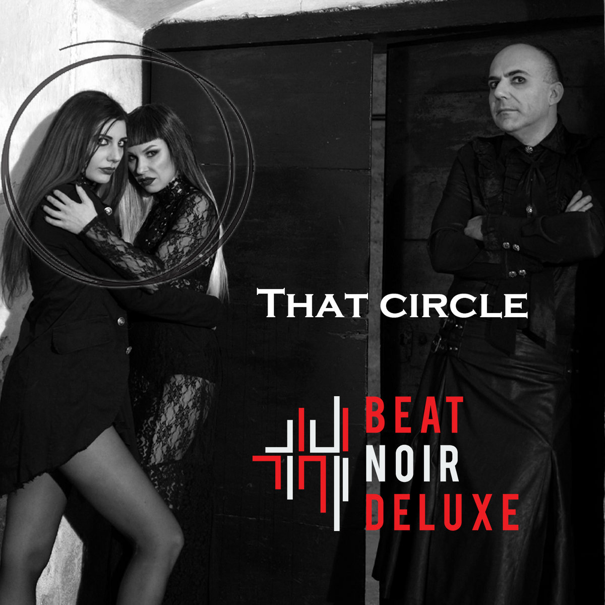 Beat Noir Deluxe – That Circle - Beat Noir Deluxe – That Circle