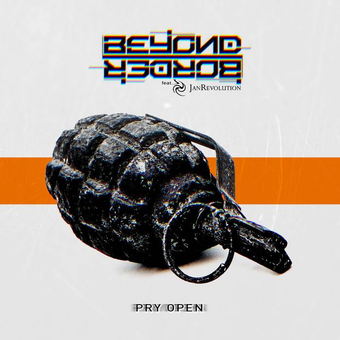 Beyond Border - Pry Open feat. JanRevolution - Beyond Border - Pry Open feat. JanRevolution