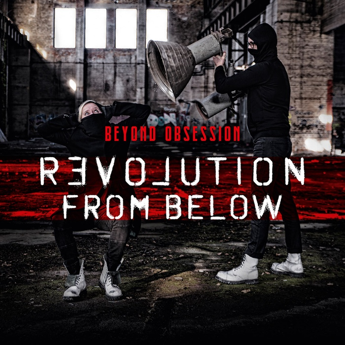 Beyond Obsession - Revolution From Below - Beyond Obsession - Revolution From Below