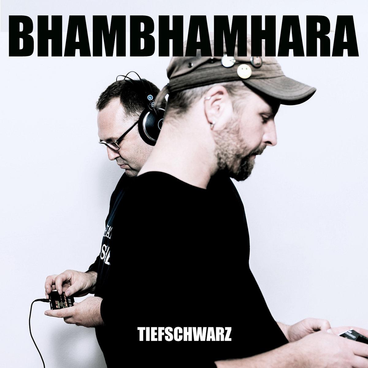 BhamBhamHara - Tiefschwarz - BhamBhamHara - Tiefschwarz