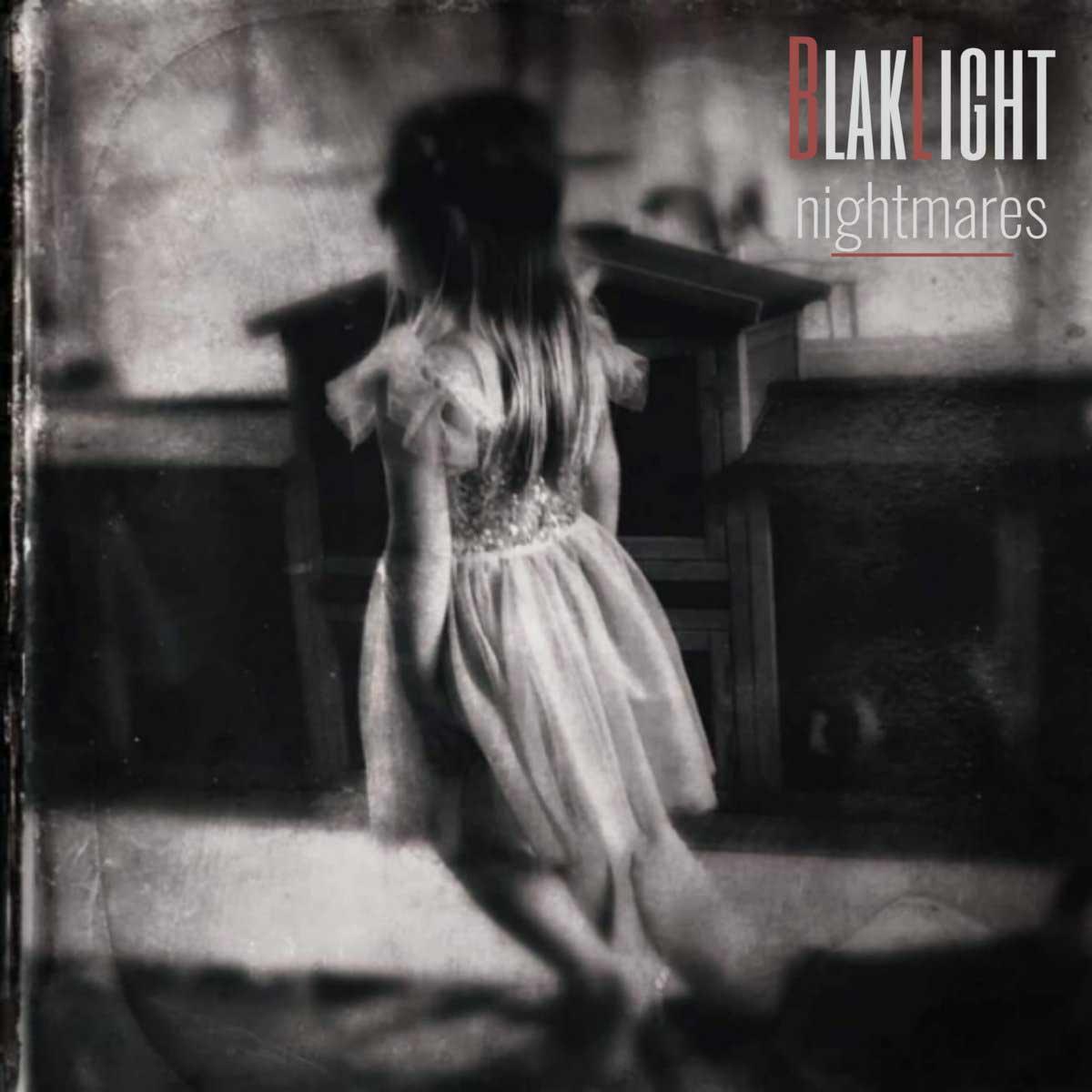 BlakLight - Nightmares - BlakLight - Nightmares