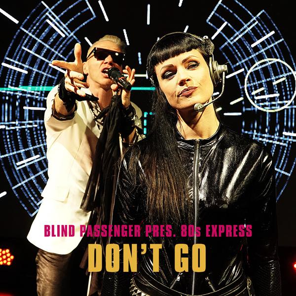 Blind Passenger / 80s Express – Don't Go (Yazoo-Cover) - Blind Passenger / 80s Express – Don't Go (Yazoo-Cover)