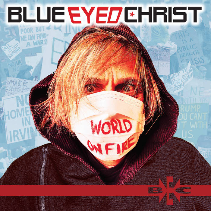 Blue Eyed Christ - World on Fire - Blue Eyed Christ - World on Fire