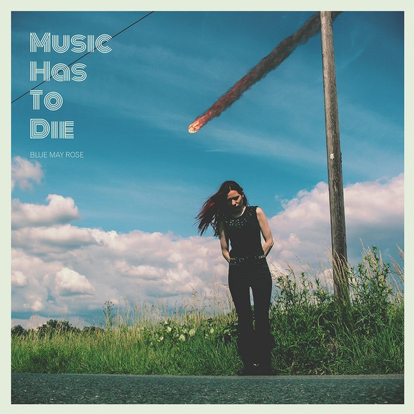 Blue May Rose - Music Has To Die - Blue May Rose - Music Has To Die