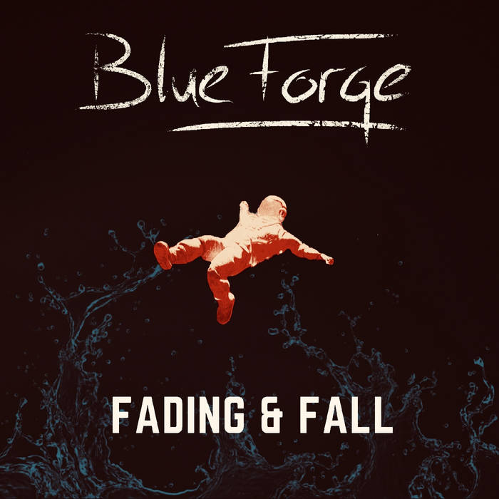 BlueForge - Fading & Fall - BlueForge - Fading & Fall