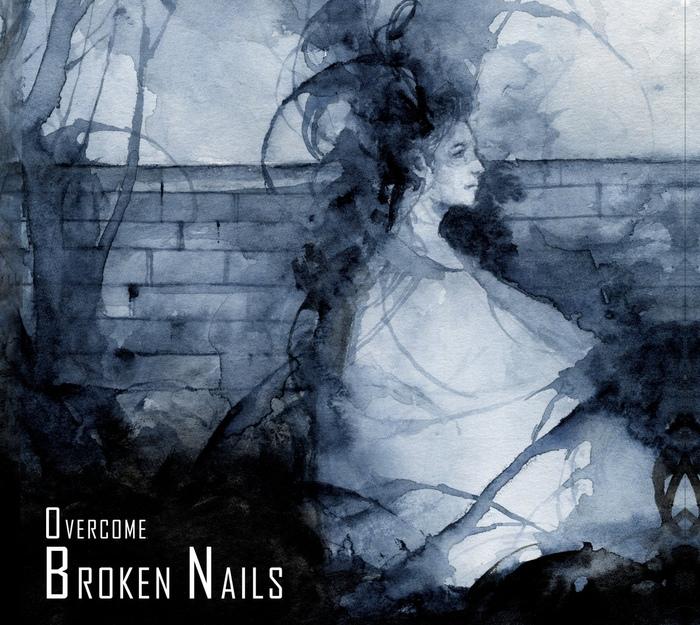 Broken Nails - Overcome - Broken Nails - Overcome