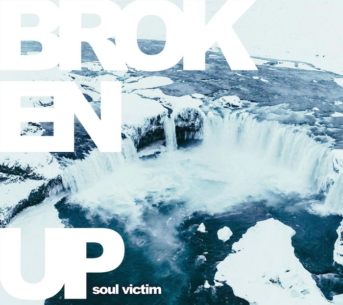 Broken Up - Soul Victim - Broken Up - Soul Victim