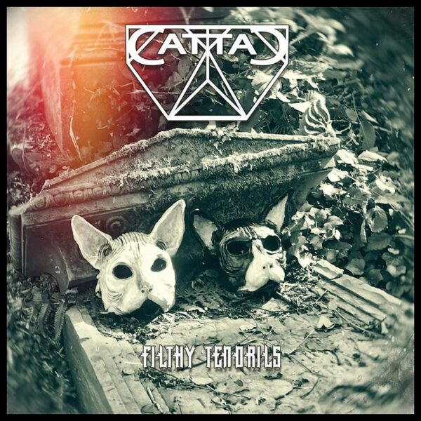 CattaC – Filthy Tendrils - CattaC – Filthy Tendrils