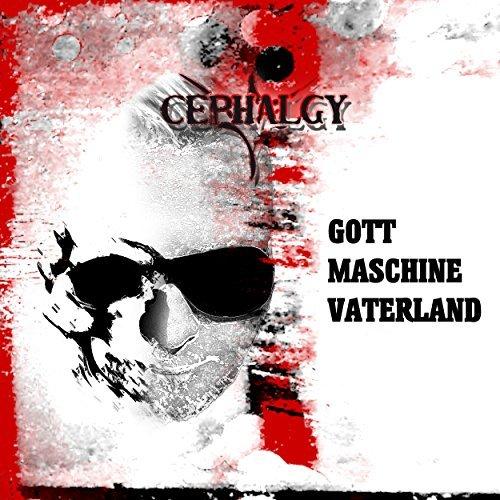 Cephalgy - Gott Maschine Vaterland - Cephalgy - Gott Maschine Vaterland