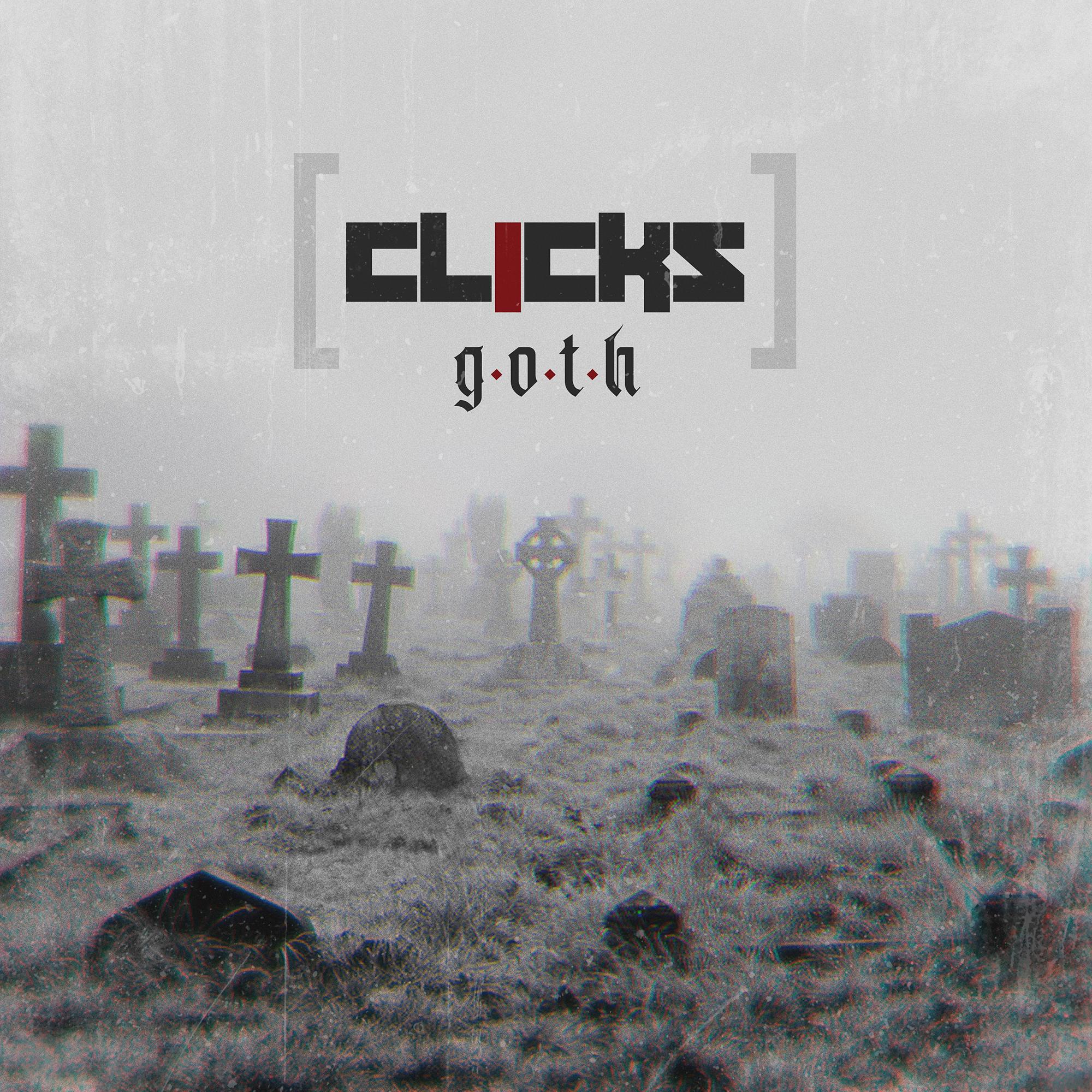 Clicks – G.O.T.H. - Clicks – G.O.T.H.