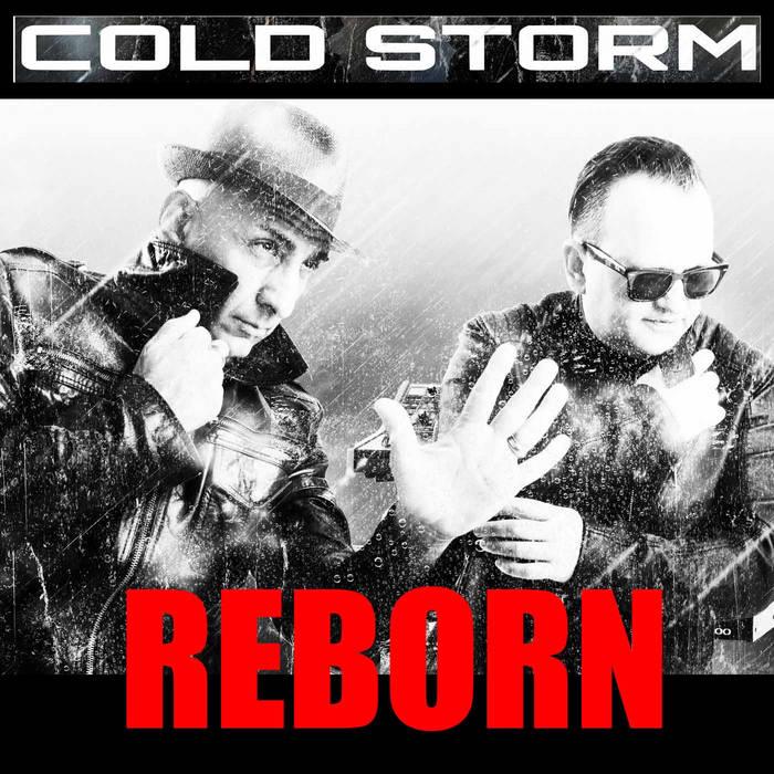 Cold Storm -  Reborn - Cold Storm -  Reborn