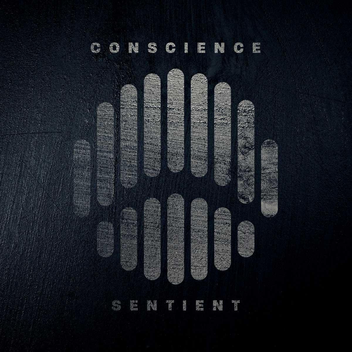 Conscience - Sentient - Conscience - Sentient