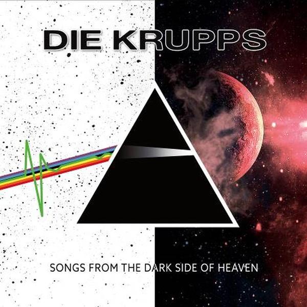 Die Krupps - Songs From The Dark Side Of Heaven - Die Krupps - Songs From The Dark Side Of Heaven