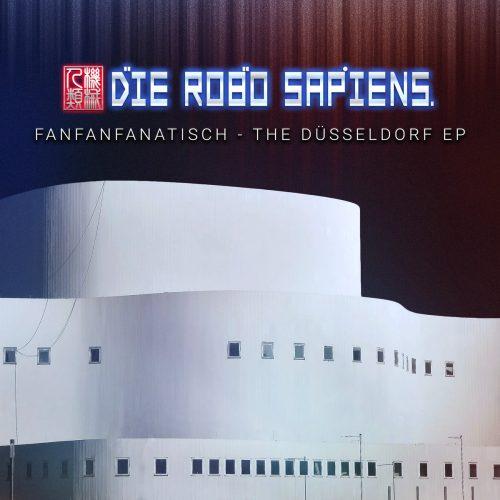 Die Robo Sapiens - FanFanFanatisch - Die Robo Sapiens - FanFanFanatisch