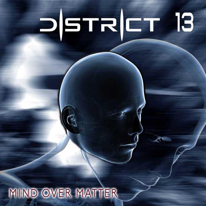 District 13 - Mind Over Matter - District 13 - Mind Over Matter