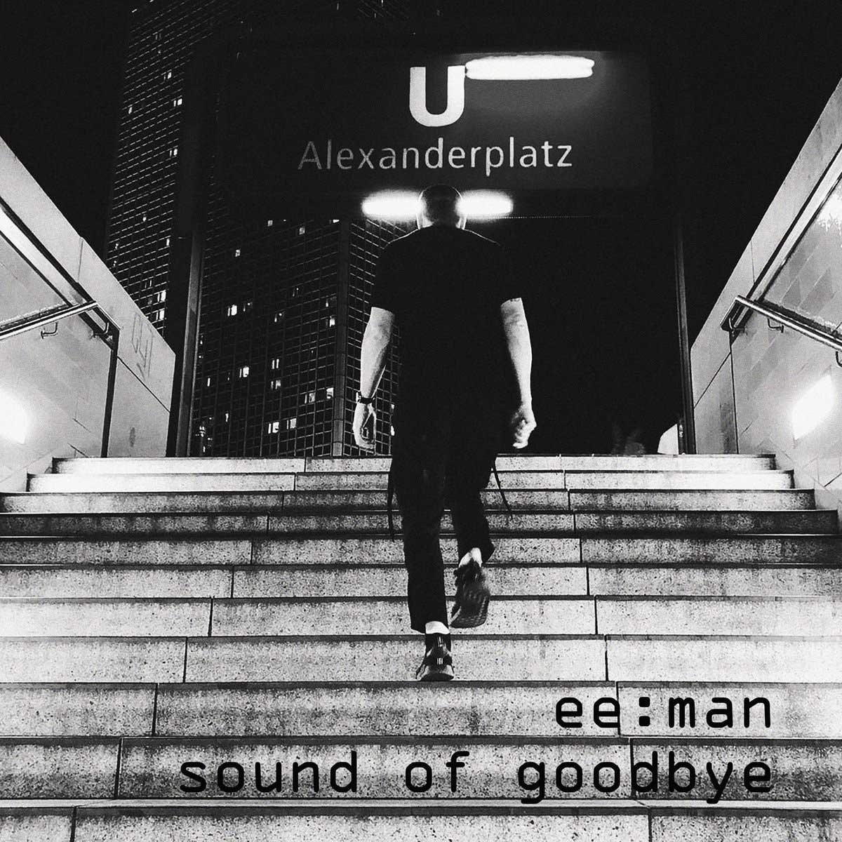 ee:man - Sound of Goodbye - ee:man - Sound of Goodbye