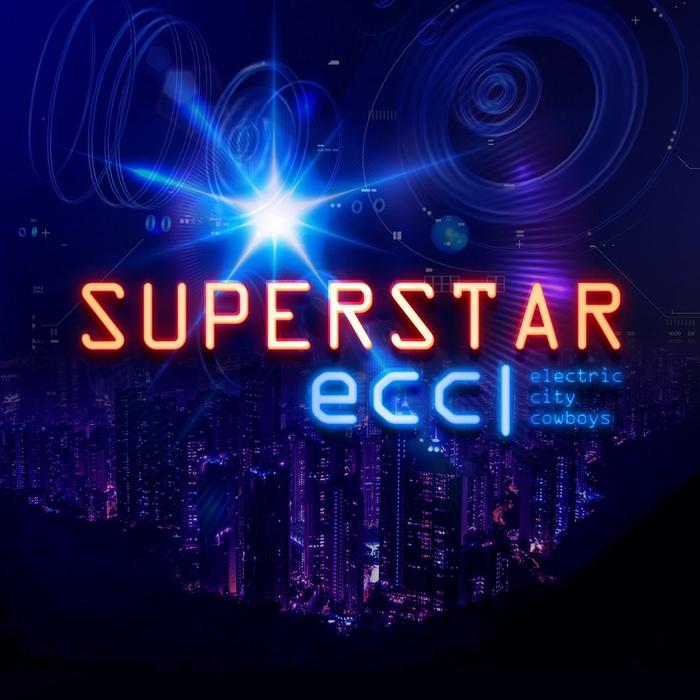 Electric City Cowboys - Superstar - Electric City Cowboys - Superstar
