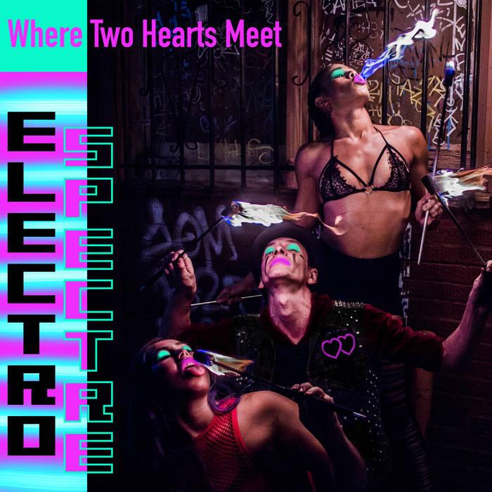 Electro Spectre - Where Two Hearts Meet - Electro Spectre - Where Two Hearts Meet