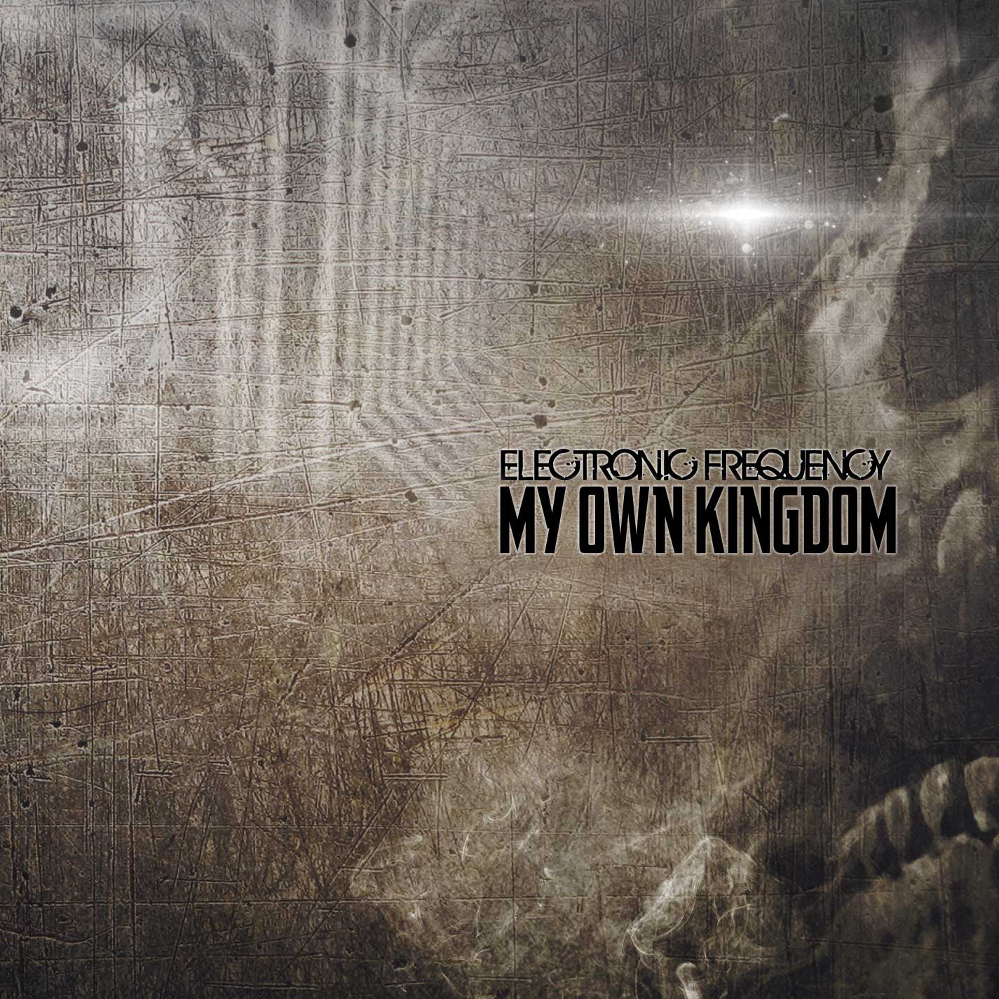Electronic Frequency - My Own Kingdom - Electronic Frequency - My Own Kingdom