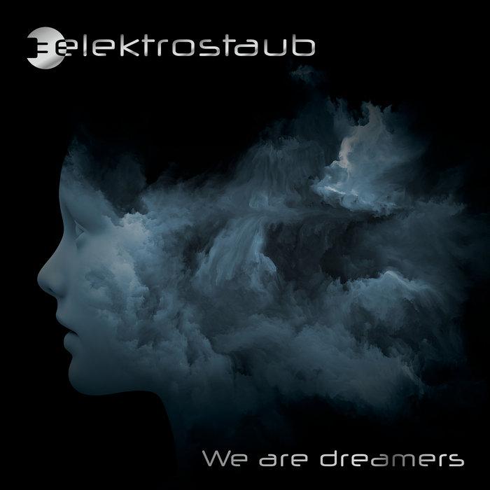 Elektrostaub - We Are Dreamers (feat. Patrik - Vanguard) - Elektrostaub - We Are Dreamers (feat. Patrik - Vanguard)
