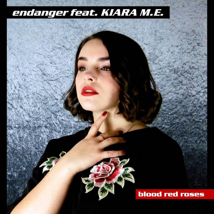 Endanger feat. Kiara M.E. - Blood Red Roses - Endanger feat. Kiara M.E. - Blood Red Roses