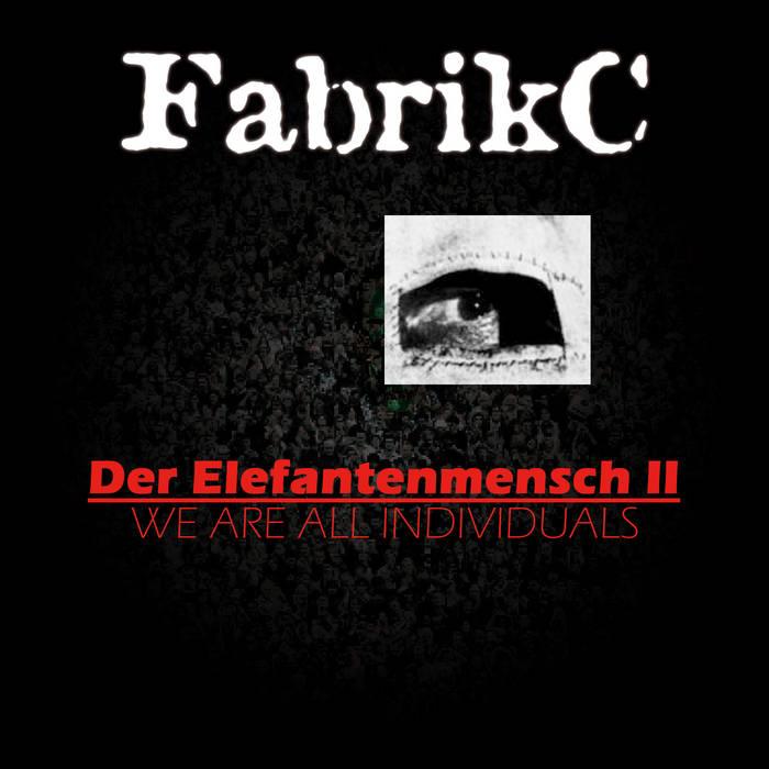 FabrikC - Der Elefantenmensch II - FabrikC - Der Elefantenmensch II