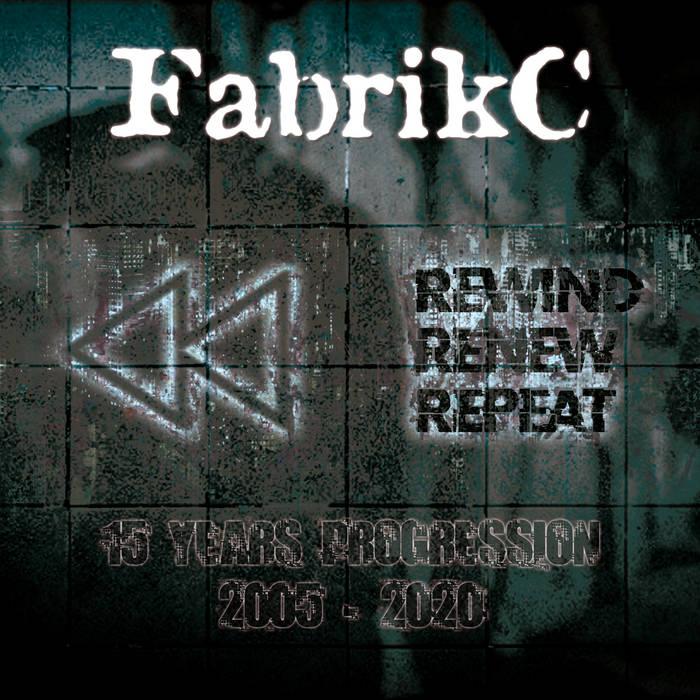 FabrikC - Rewind Renew Repeat - FabrikC - Rewind Renew Repeat