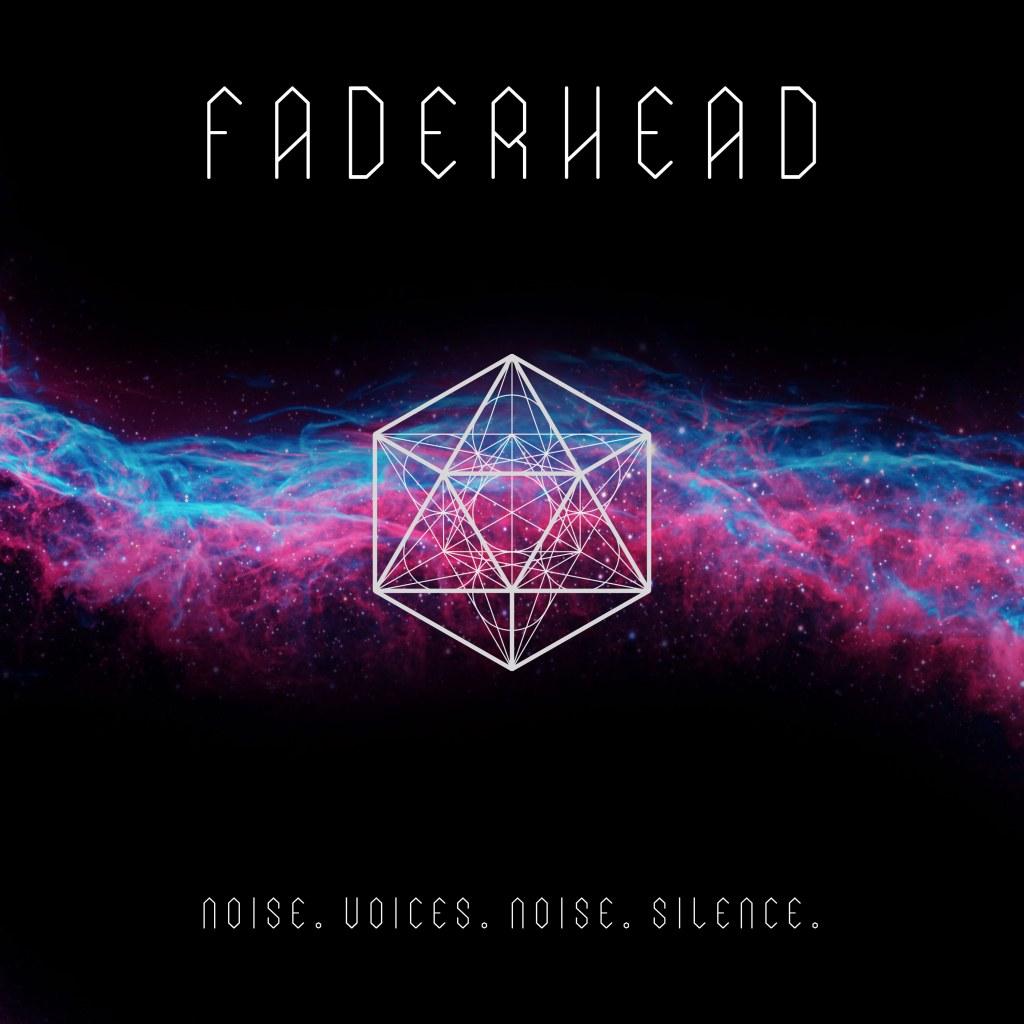 Faderhead - Noise.Voices.Noise.Silence - Faderhead - Noise.Voices.Noise.Silence