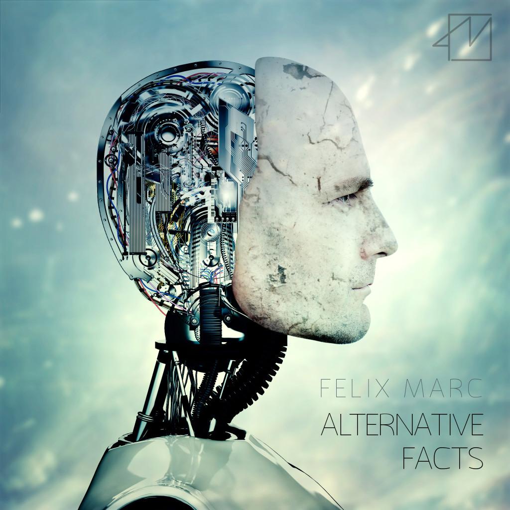 Felix Marc - Alternative Facts - Felix Marc - Alternative Facts