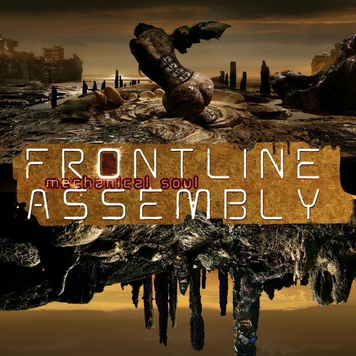 Front Line Assembly - Mechanical Soul - Front Line Assembly - Mechanical Soul