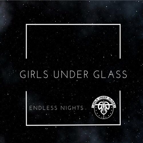Girls Under Glass - Endless Nights - Girls Under Glass - Endless Nights