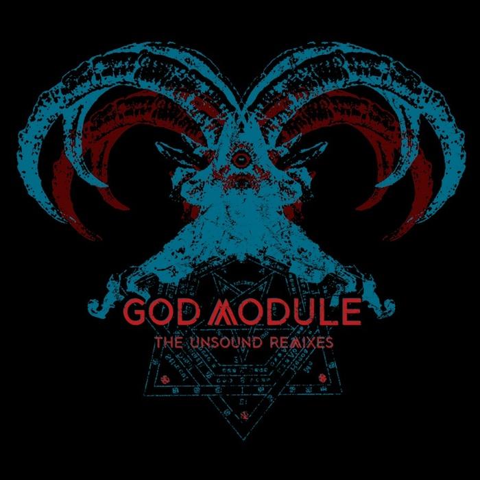 God Module - The Unsound Remixes - God Module - The Unsound Remixes