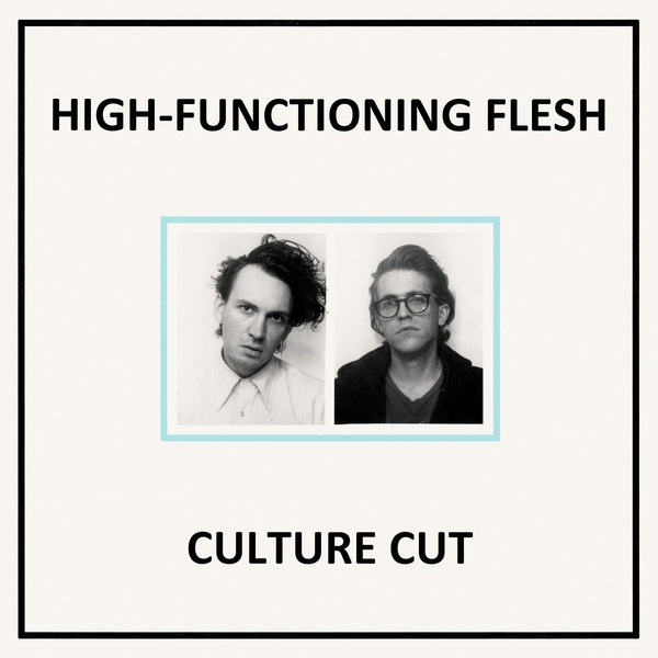 High-Functioning Flesh - Culture Cut - High-Functioning Flesh - Culture Cut